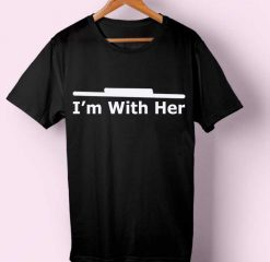 I'm With Her T-shirt