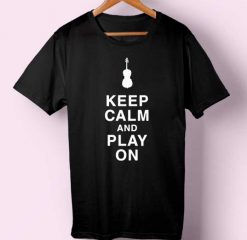 Keep Calm and Play On T-shirt