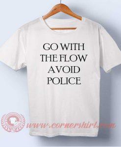 Go With the Follow Avoid Police T-shirt