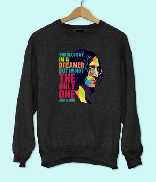 John Lennon Quote Sweatshirt