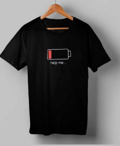 Low Battery Help me T-shirt