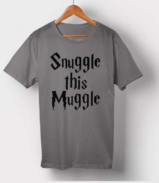 Snuggle This Muggle T-shirt