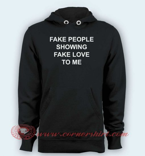 Hoodie pullover black- Fake People Showing Fake Love