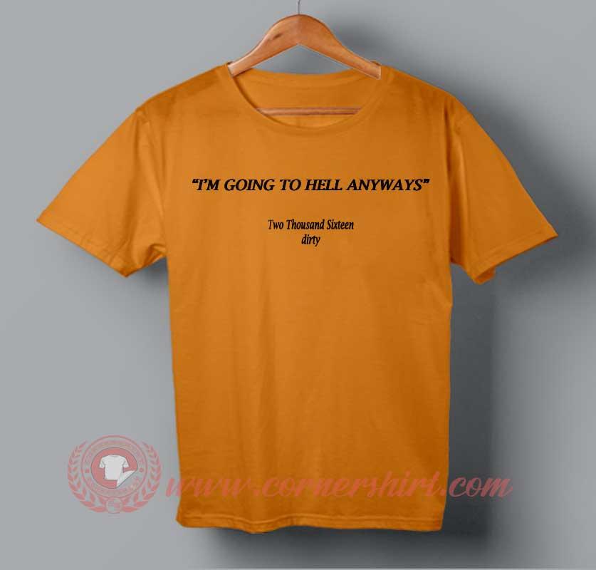I M Going To Hell Anyways T Shirt Cornershirt Com
