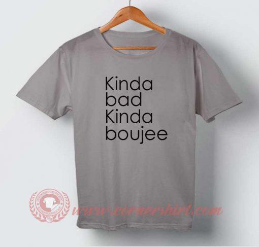 Kinda Bad Kinda Boujee T-shirt
