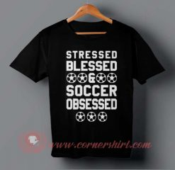 Stressed, Blessed, Soccer T-shirt