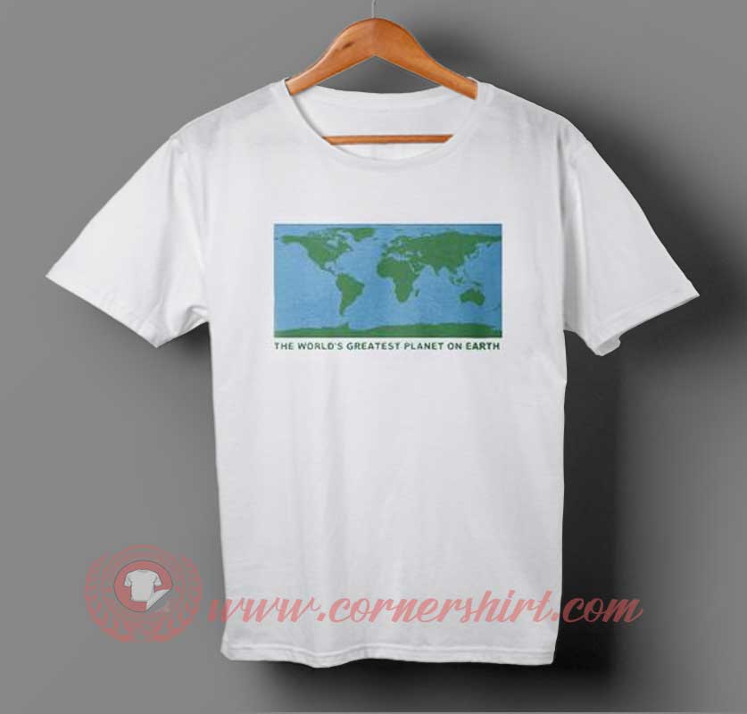 The World Greatest Planet On Earth T-shirt