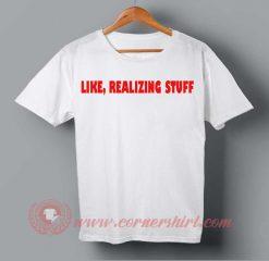 Buy T shirt Like Realizing Stuff T-shirt Unisex For Men and Women