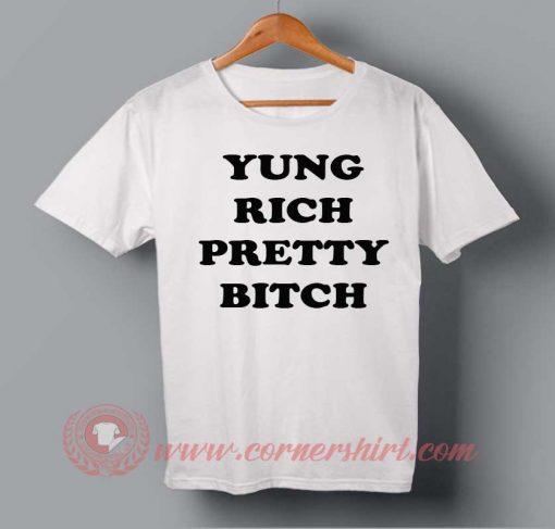 Yung Rich Pretty Bitch T-shirt