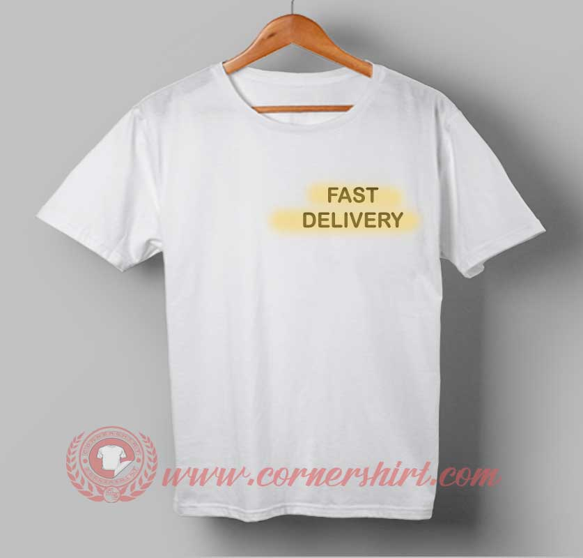 Fast Delivery T Shirt