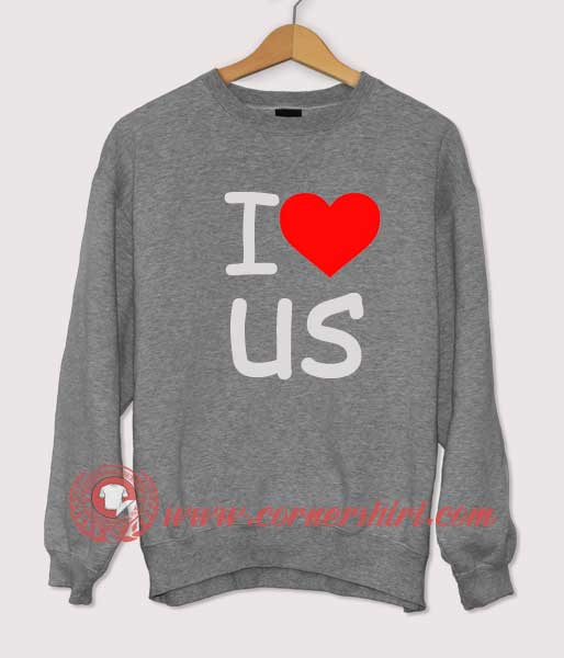 I Love US Sweatshirt