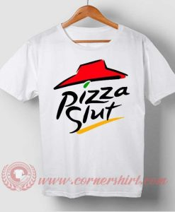 Pizza Slut T-shirt