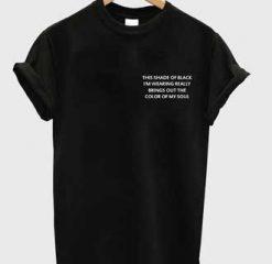 This Shade Of Black T-shirt