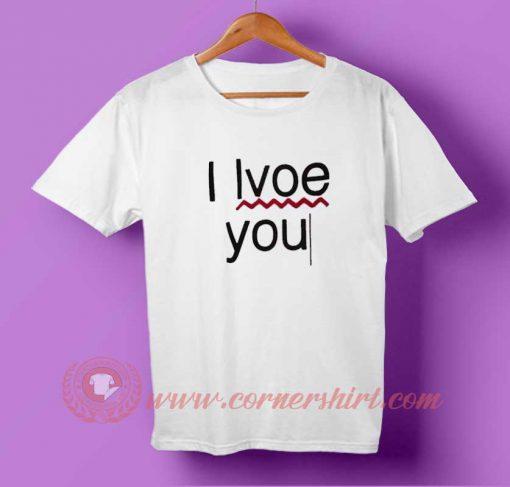 I Lvoe You T-shirt