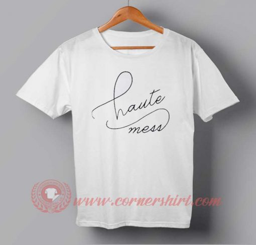 Haute Mess T-shirt