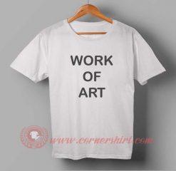 Work Of Art T shirt