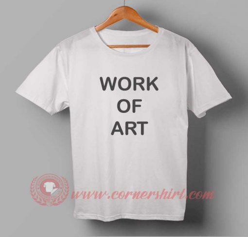 Work Of Art T shirt