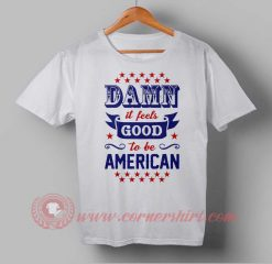 Buy T shirt Damn Good American Independence Day T shirt