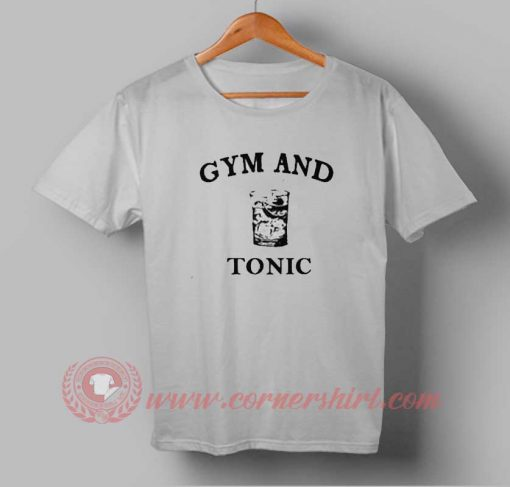 Buy T shirt Gym and Tonic T shirt Unisex For Men and Women