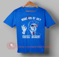 Make 4 July Great Again Independence Day T shirt