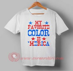 Buy T shirt My Favorite Color Independence Day T shirt