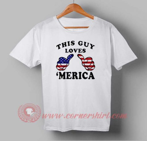 This Guy Loves merica Independence Day T shirt
