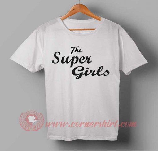The Super Girls T shirt