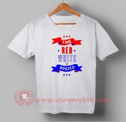 Buy T shirt Time Red White and Boozed Independence Day T shirt