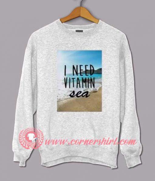 I Need Vitamin Sea Sweatshirt
