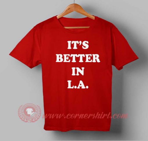 Buy T shirt It's Better In L.A T shirt Unisex For Men and Women