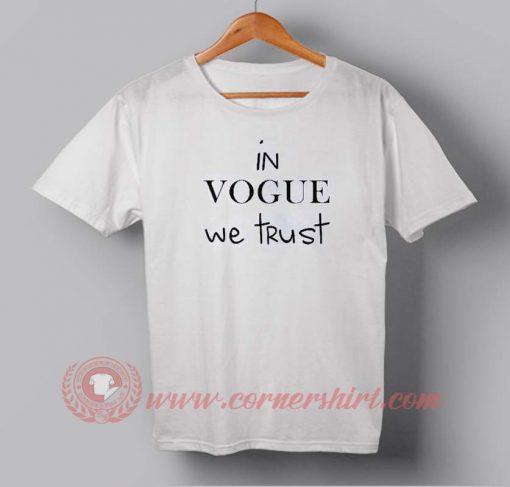 Cheap In Vogue We Trust Custom Design T shirts
