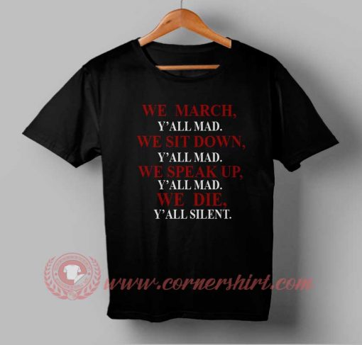 Buy T shirt We March Y'all Mad T shirt For Men and Women