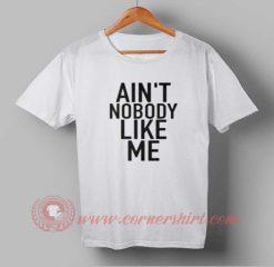 Buy T shirt Ain't No Body Like Me T shirt For Men and Women
