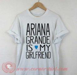 Buy T shirt Ariana Grande is My Girl Friend T shirt For Men and Women
