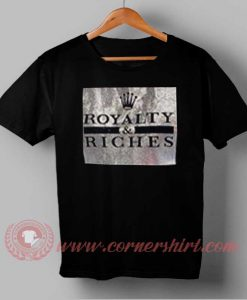 Buy Best T shirt Royalty and Riches T shirt For Men and Women