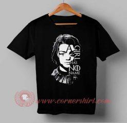A Girl has No Name Arya Stark Quotes Custom Design T shirts