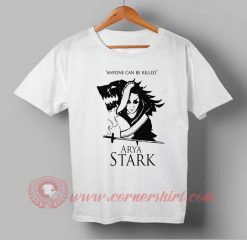 Anyone Can Be Killed Arya Stark Quotes Custom Design T shirts