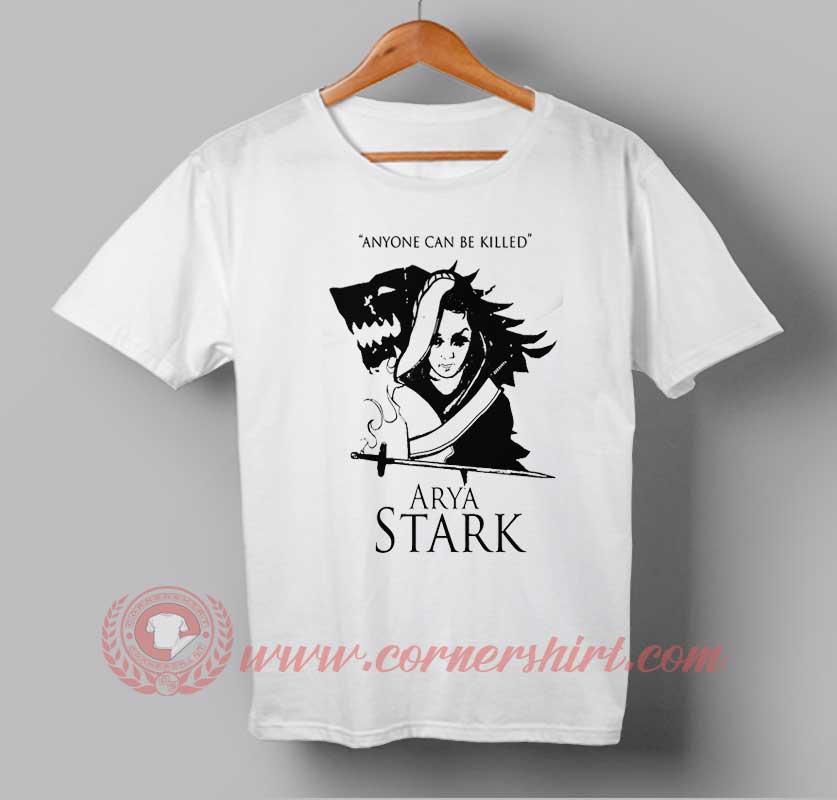 Anyone can be killed arya stark quotes custom design t shirts for Custom t shirt sayings
