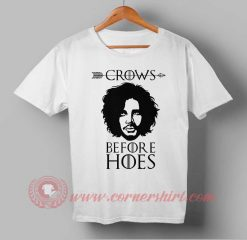 Crows Before Hoes John Snow Quotes Custom Design T shirts
