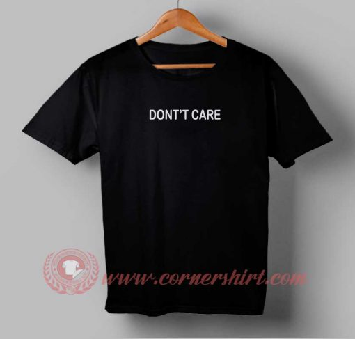 Dont't Care T shirt