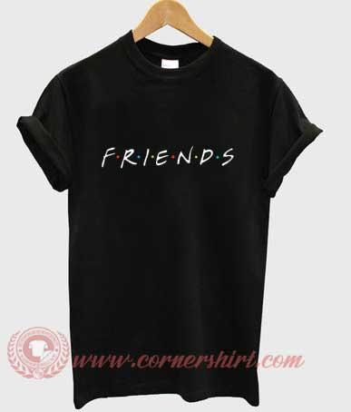 Friends tv show custom design t shirt custom t shirt design for Online custom t shirt design