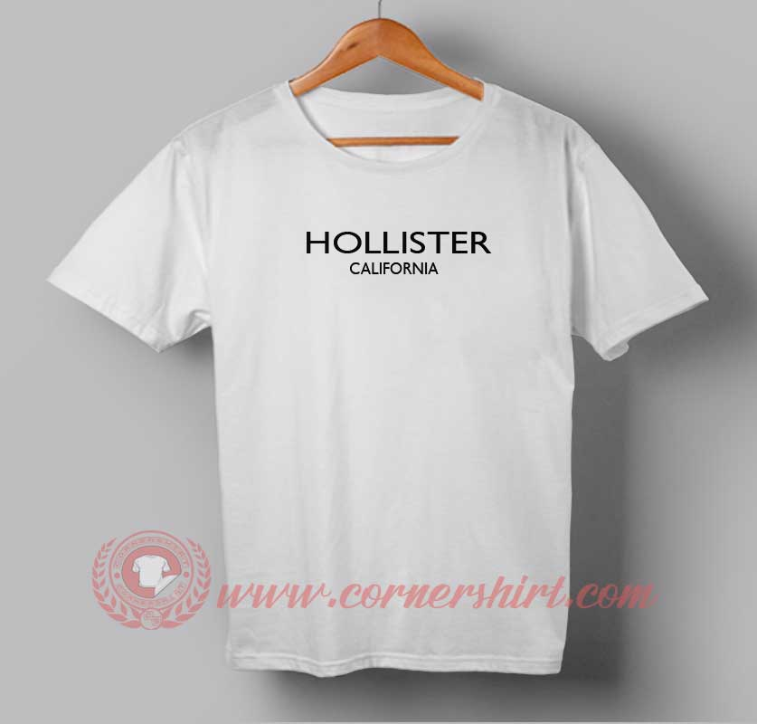 Hollister california custom design t shirts custom t Hollister design