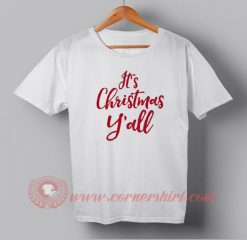 Its Christmas You All Custom Design T shirts