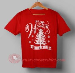 Its Winter Time Christmas Custom Design T shirts