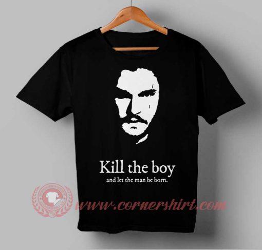 Kill The Boy John Snow Quotes Custom Design T shirts