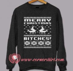 Merry Christmas Bitches Custom Design Sweat shirts
