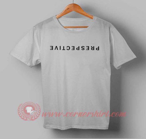 Prespective Custom Design T shirts