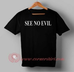 See No Evil Custom Design T shirts