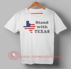Stand With Texas T shirt