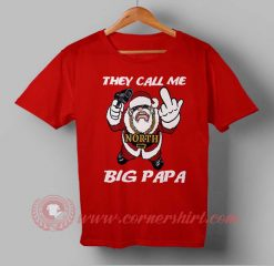 They Call Me Big Papa Custom Design T shirts